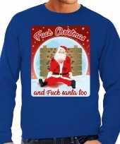 Foute kerstborrel trui kersttrui fuck christmas and fuck santa too blauw voor heren