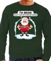 Foute kerstborrel trui kersttrui im broke enjoy your gifts soiled kiddies groen heren